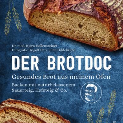"""Rezension: """"Der Brotdoc, Gesundes Brot aus meinem Ofen"""" von Dr. med. Björn Hollensteiner"""