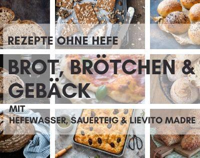 Brot und Brötchen ohne Hefe | Backen mit Hefewasser, Sauerteig und Lievito Madre