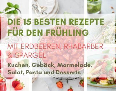 Rezepte für den Frühling mit Spargel, Erdbeeren und Rhabarber
