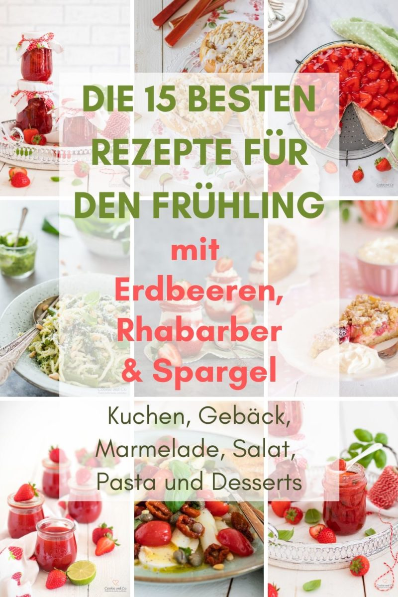 Rezepte für den Frühling | 15 Lieblings-Rezepte mit Spargel, Rhabarber & Erdbeeren