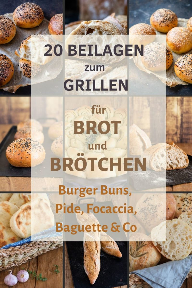 Grillbrote | 20 Beilagen zum Grillen für Burger Buns,  Pide, Focaccia, Baguette & Co