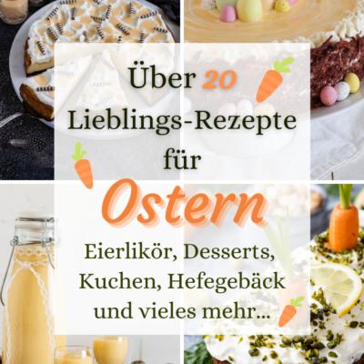Osterrezepte | Über 20 Lieblings-Rezepte für Ostern